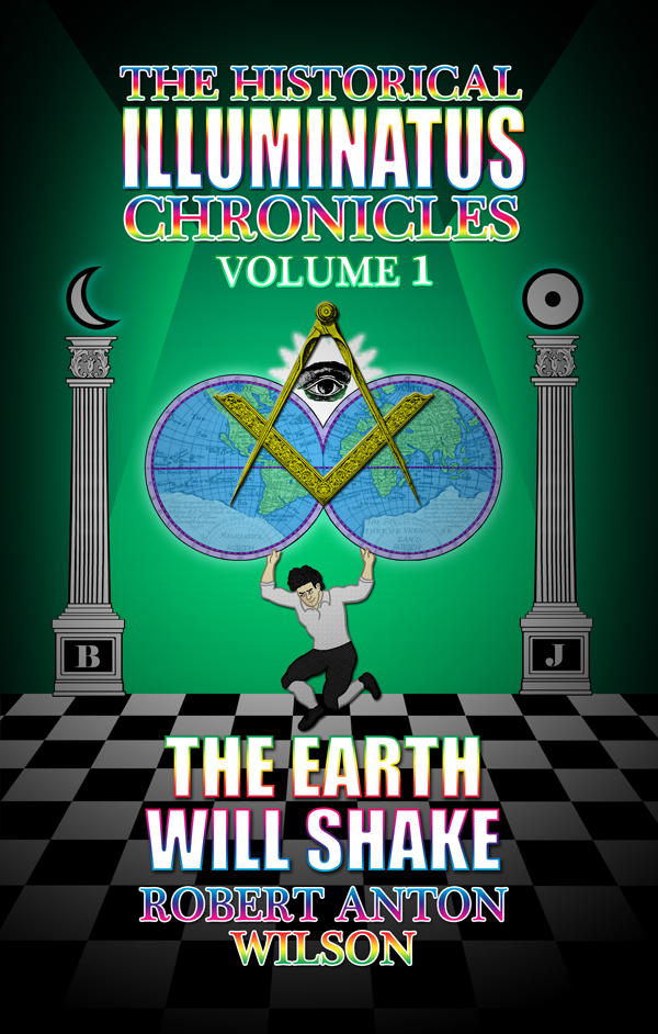 Earth Will Shake: Historical Illuminatus Chronicles Vol. 1