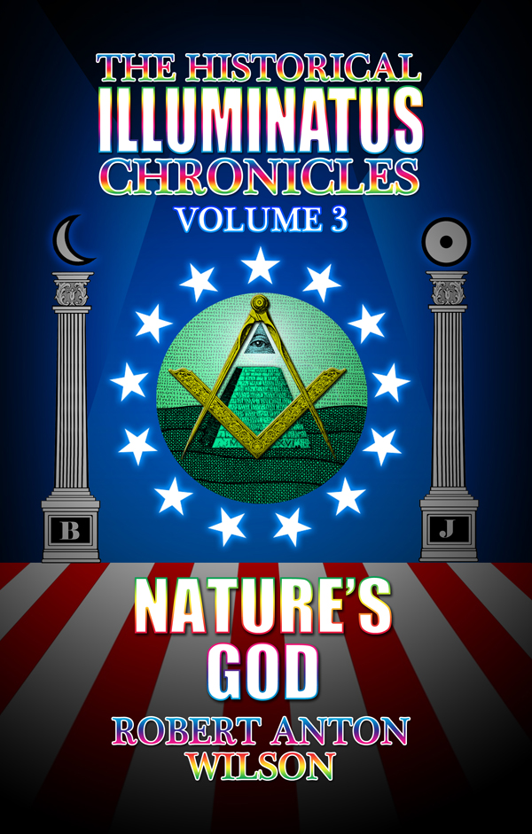 Nature's God: Historical Illuminatus Chronicles Vol. 3