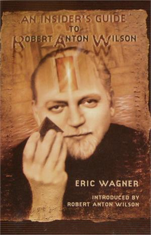 Insider's Guide to Robert Anton Wilson