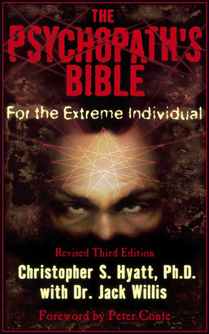 Psychopath's Bible: For the Extreme Individual